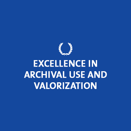 Excellence in Archival Use and Valorization