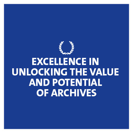 Excellence in Unlocking the Value and Potential of Archives